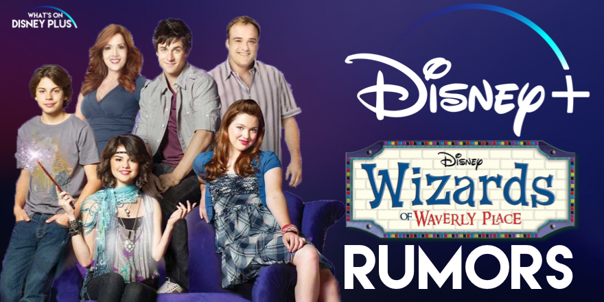 Is Wizards Of Waverly Place Returning To Disney+ ? | What's
