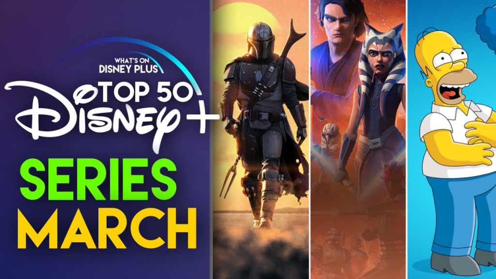 Top 50 Series On Disney+ | March 2020 | What's On Disney Plus