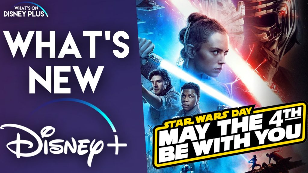 What S New On Disney Star Wars Day The Rise Of Skywalker The Clone Wars Finale More What S On Disney Plus