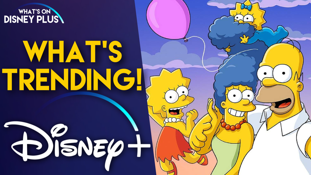 What's Trending On Disney+ | The Simpsons Continue To Hold Onto #1 | What's  On Disney Plus