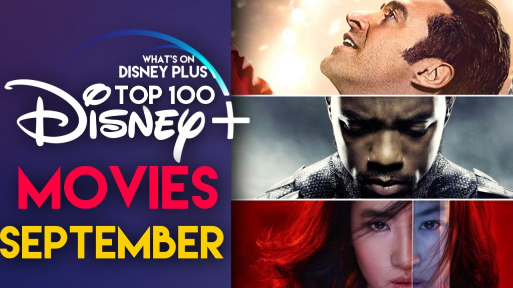 Top 100 Movies On Disney+ | September 2020 | What's On