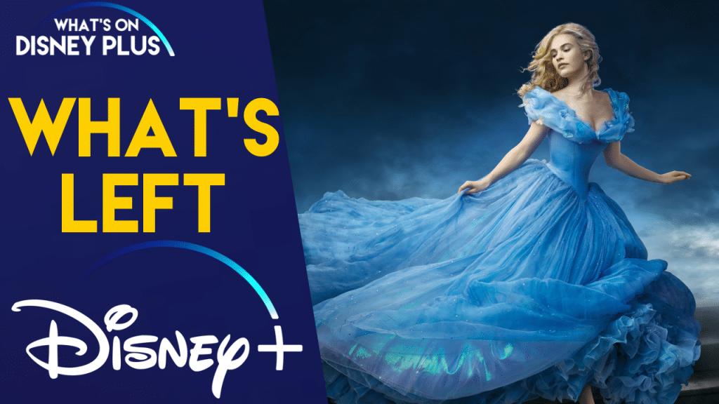What's Left Disney+ (US) | Cinderella (2015) | What's On Disney Plus