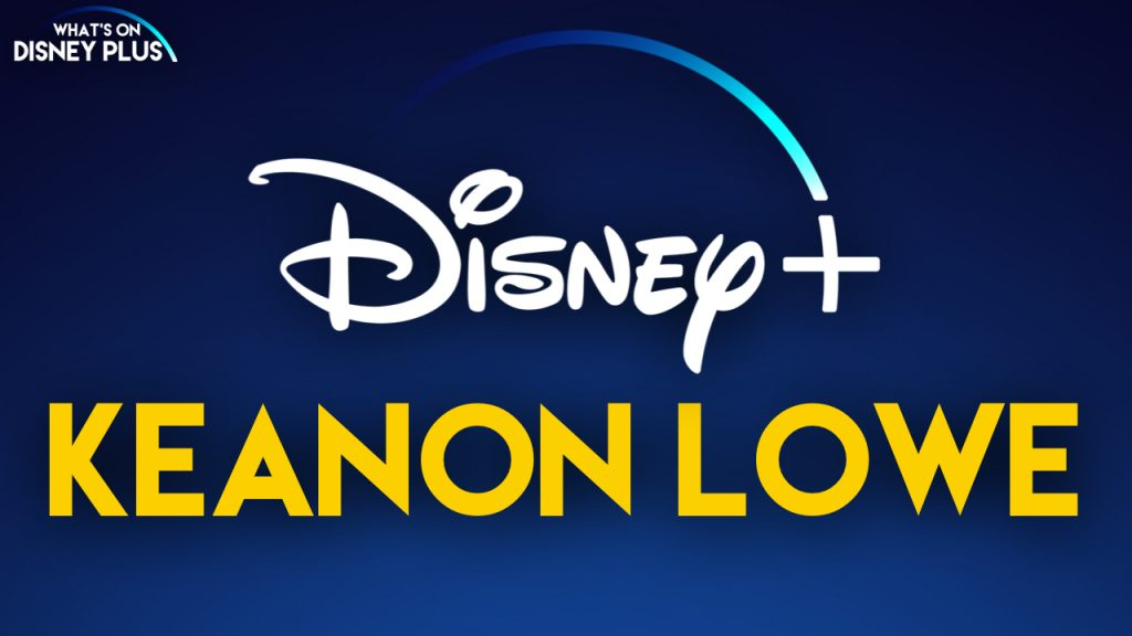 The Keanon Lowe Project Coming Soon To Disney | What's On Disney Plus